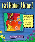 Cat Home Alone!: Fifty Ways to Keep Your Cat…