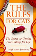 The Rules for Cats: The Secret to Getting…