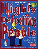 Adams, Scott: Seven Years of Highly Defective People: Scott Adams&#39; Guided Tour of the Origins and Evolution of Dilbert