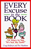 Boldman, Craig: Every Excuse in the Book: 714 Ways to Say, &quot;It&#39;s Not My Fault!&quot;