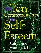 Ten Commandments of Self-esteem by Catherine…