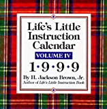 Brown, H. Jackson: Cal 99 Life's Little Instruction Calendar (Life's Little Instruction Book Series , Vol 4)