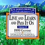 Brown, H. Jackson: Cal 99 Live and Learn and Pass It on: 4 (Live and Learn and Pass It on , Vol 4)