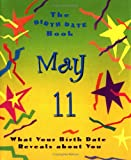 Ariel Books: The Birth Date Book May 11: What Your Birthday Reveals About You