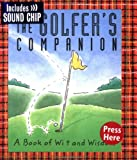 Ariel Books Staff: The Golfer's Companion: A Book of Wit and Wisdom