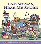 I Am Woman, Hear Me Snore-Cathy Collection…