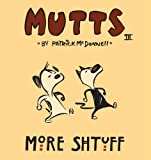 McDonnell, Patrick: More Shtuff - Mutts III (Mutts)