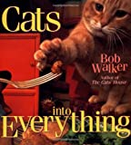 Walker, Bob: Cats into Everything