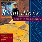 Resolutions for the Millennium by Jennifer…