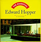 Spring, Justin: The Essential Edward Hopper
