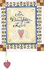For My Daughter, With Love by Robyn Officer