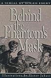Roger Ebert: Behind the Phantom's Mask