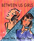 Between Us Girls (Tiny Tomes) by Tiny Tome