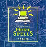 Sophia: The Little Book of Office Spells