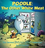 Toomey, Jim: Poodle: The Other White Meat: The Second Sherman's Lagoon Collection