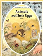 Animals and Their Eggs (Animals Up Close) by…