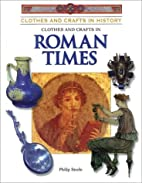 Clothes and Crafts in Roman Times by Philip…