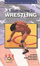 A Basic Guide to Wrestling (Olympic Guides)…