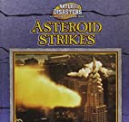 Asteroid Strikes (Natural Disasters) by…