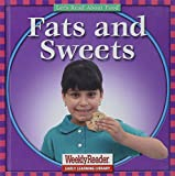 Klingel, Cynthia Fitterer: Fats and Sweets (Let's Read about Food)