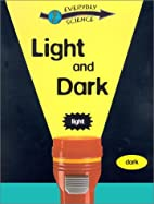 Light and Dark (Ways into Science) by Peter…