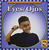 Andersen, Gregg: Eyes/ojos (Let's Read about Our Bodies/Conozcamos Nuestro Cuerpo) (Spanish Edition)