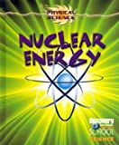 Burgan, Michael: Nuclear Energy (Discovery Channel School Science: Physical Science)