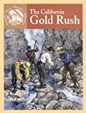 Crewe, Sabrina: The California Gold Rush (Events That Shaped America)