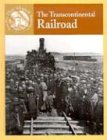 Crewe, Sabrina: The Transcontinental Railroad (Events That Shaped America)