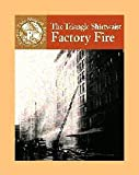 Crewe, Sabrina: The Triangle Shirtwaist Factory Fire (Events That Shaped America)