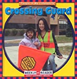 JoAnn Early Macken: Crossing Guard (People in My Community)
