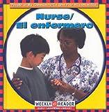 JoAnn Early Macken: Nurse/El Enfermero: El Enfermero (People in My Community/La Gente De Mi Comunidad, Bilingual)