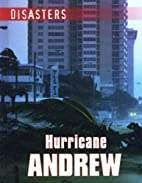 Hurricane Andrew (Disasters) by Jen Green