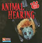 Animal Hearing (Animals and Their Senses) by…