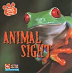 Animal Sight (Animals and Their Senses) by…