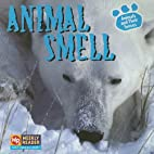 Animal Smell (Animals and Their Senses) by…