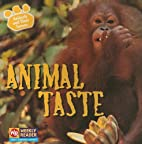 Animal Taste (Animals and Their Senses) by…