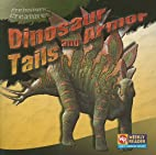 Dinosaur Tails and Armor (Weekly Reader:…