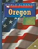 Ingram, Scott: Oregon: The Beaver State (World Almanac Library of the States)