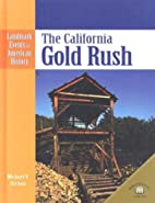 The California Gold Rush (Landmark Events in…