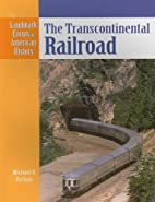 The Transcontinental Railroad (Landmark…