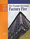 Adam R. Schaefer: The Triangle Shirtwaist Factory Fire