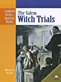 Uschan, Michael V.: The Salem Witch Trials (Landmark Events in American History)