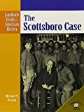 Uschan, Michael V.: The Scottsboro Case (Landmark Events in American History)