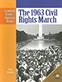 Ingram, Scott: The 1963 Civil Rights March (Landmark Events in American History)
