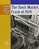Ingram, Scott: The Stock Market Crash of 1929 (Landmark Events in American History)