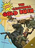 Goff, Elizabeth Hudson: The California Gold Rush (Graphic Histories (World Almanac))