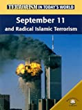 Brewer, Paul: September 11 And Radical Islamic Terrorism: September Eleven And Radical Islamic Terrorism (Terrorism in Today's World)