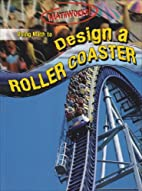 Using Math to Design a Roller Coaster…