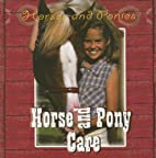 Horse And Pony Care (Horses and Ponies) by…